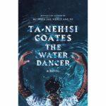 Te-Nehisi Coates The Water Dancer