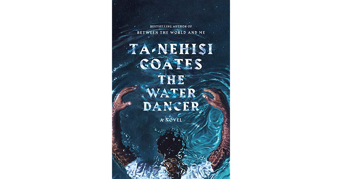 Te-Nehisi Coates The Water Dancer